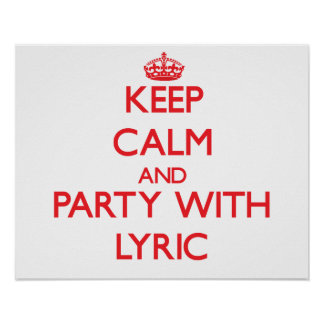Keep Calm and Party with Lyric Poster