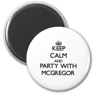 Keep calm and Party with Mcgregor 6 Cm Round Magnet