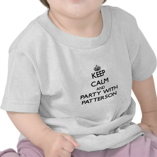 Keep calm and Party with Patterson Tee Shirt