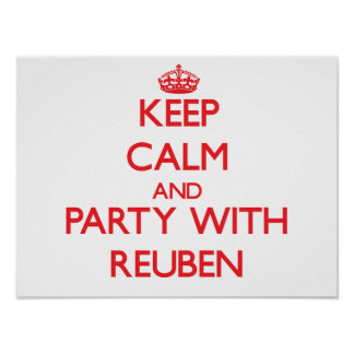 Keep calm and Party with Reuben Posters