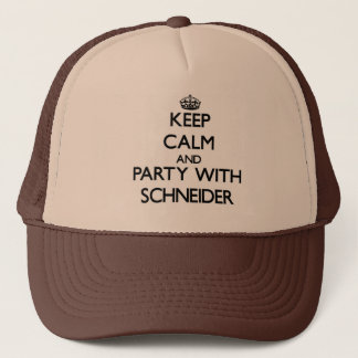 Keep calm and Party with Schneider Trucker Hat