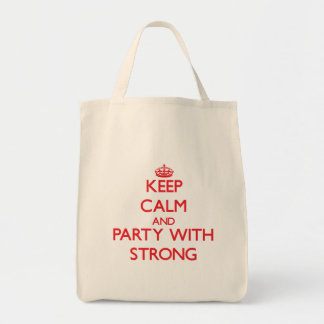 Keep calm and Party with Strong Canvas Bags