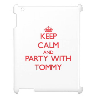 Keep calm and Party with Tommy Cover For The iPad