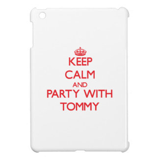 Keep calm and Party with Tommy Cover For The iPad Mini
