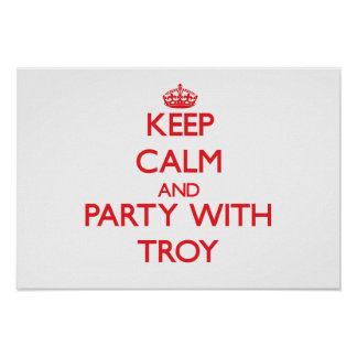 Keep calm and Party with Troy Poster