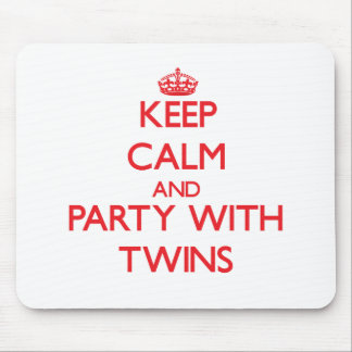 Keep calm and Party with Twins Mouse Pad