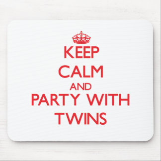 Keep calm and Party with Twins Mouse Pads