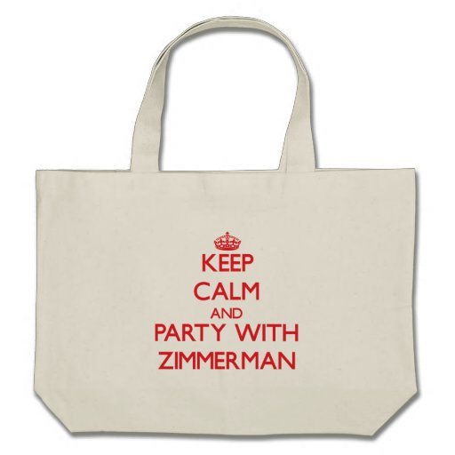 Keep calm and Party with Zimmerman Bags