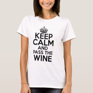 Keep Calm And Pass The wine T-Shirt