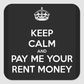 Keep Calm and Pay Me Your Rent Money Sticker