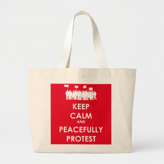 Keep Calm and Peacefully Protest (white text) Large Tote Bag