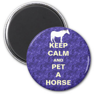 Keep Calm and Pet A Horse Fridge Magnets