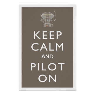 Keep Calm and Pilot On Steampunk Dirigible - Slate Poster