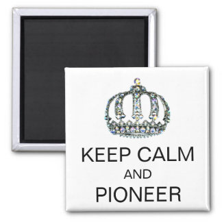 """KEEP CALM AND PIONEER"" SQUARE MAGNET"