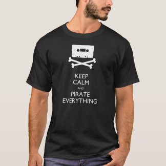 Keep Calm And Pirate Everything T-Shirt