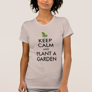 Keep Calm and Plant a Garden, Gardening Women's T-Shirt