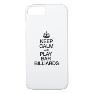 KEEP CALM AND PLAY BAR BILLIARDS iPhone 7 CASE