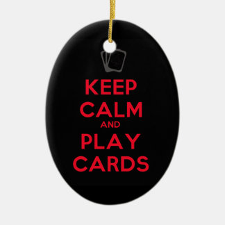 Keep Calm and Play Cards Ceramic Ornament