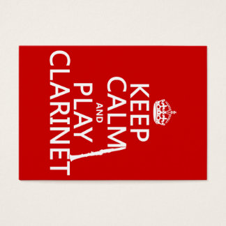 Keep Calm and Play Clarinet (any background color) Business Card