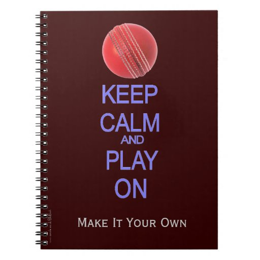 Keep Calm and Play cricket Spiral Note Book