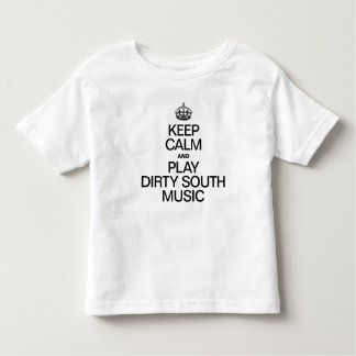 KEEP CALM AND PLAY DIRTY SOUTH MUSIC T-SHIRTS