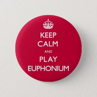 Keep Calm and Play Euphonium (Carry On) 6 Cm Round Badge