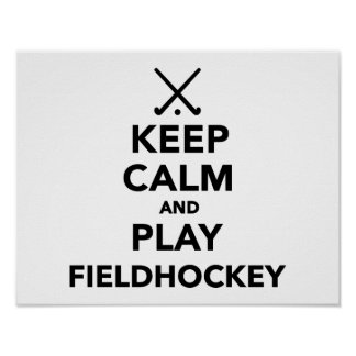 Keep calm and play Field Hockey Poster