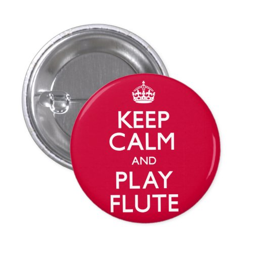 Keep Calm and Play Flute (Carry On) Pinback Buttons