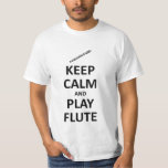 Keep calm and play flute tee shirt