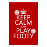 Keep Calm and Play Footy (football) (any colour) Poster