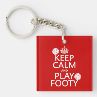Keep Calm and Play Footy (football) (any colour) Single-Sided Square Acrylic Key Ring