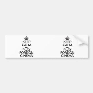 KEEP CALM AND PLAY FOREIGN CINEMA BUMPER STICKER