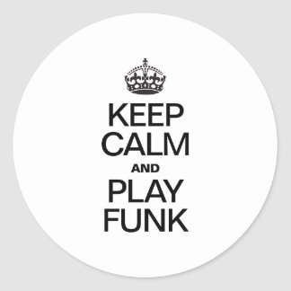 KEEP CALM AND PLAY FUNK CLASSIC ROUND STICKER