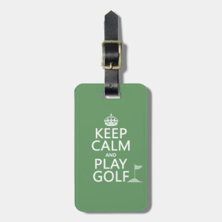 Keep Calm and Play Golf - all colors Luggage Tag