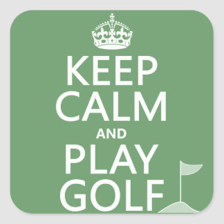 Keep Calm and Play Golf - all colors Square Sticker