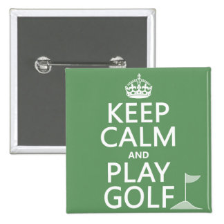 Keep Calm and Play Golf - all colours Button