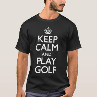 Keep Calm and Play Golf (Carry On) T-Shirt