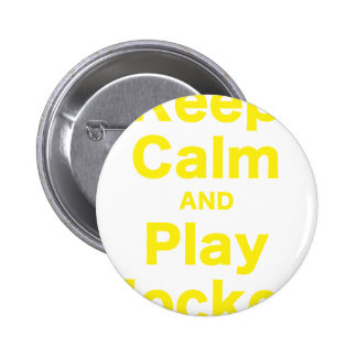 Keep Calm and Play Hockey Pinback Button