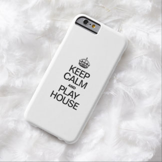 KEEP CALM AND PLAY HOUSE iPhone 6 CASE