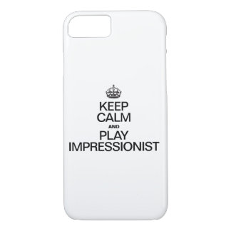KEEP CALM AND PLAY IMPRESSIONIST iPhone 7 CASE
