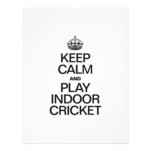 KEEP CALM AND PLAY INDOOR CRICKET FULL COLOR FLYER