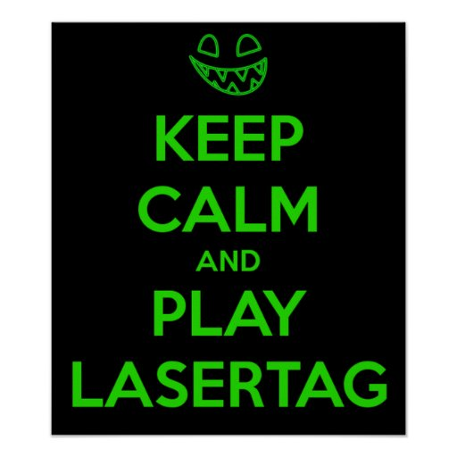 KEEP CALM AND PLAY LASER TAG PRINT