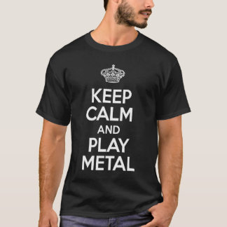 Keep Calm and Play Metal T-Shirt