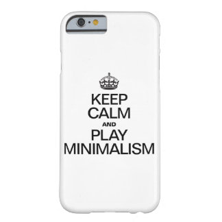 KEEP CALM AND PLAY MINIMALISM BARELY THERE iPhone 6 CASE