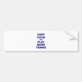 Keep Calm and Play More Tennis Car Bumper Sticker