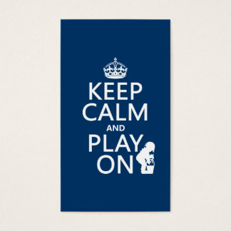 Keep Calm and Play On (any color) Business Card
