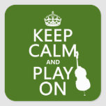 Keep Calm and Play On (cello) (any colour) Square Stickers