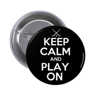 Keep Calm and Play On - Field Hockey Button