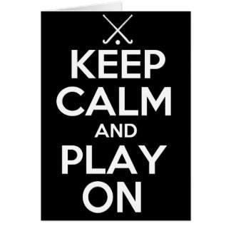 Keep Calm and Play On - Field Hockey Greeting Cards
