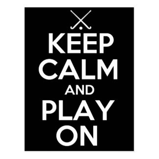 Keep Calm and Play On - Field Hockey Post Card